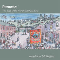 Pitmatic: The Talk of the North East Coalfield (Paperback)