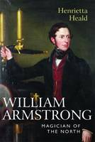 William Armstrong: Magician of the North (Hardback)
