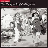 The Photographs of Carl Mydans: The Library of Congress - Fields of Vision (Paperback)