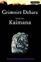 Grimoire Dehara - Kaimana: Book One - Wraeththu Mythos S. Pt. 1 (Hardback)