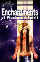 The Enchantments of Flesh and Spirit - Wraeththu Chronicles Bk. 1 (Paperback)
