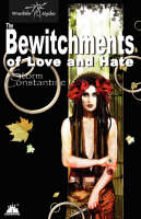 The Bewitchments of Love and Hate - Wraeththu Chronicles Bk. 2 (Paperback)