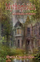 Mythophidia: A Collection of Stories (Paperback)