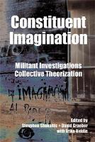 Constituent Imagination: Militant Investigations, Collective Theorization (Paperback)