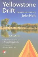 Yellowstone Drift: Floating the Past in Real Time (Paperback)