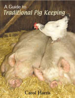 A Guide to Traditional Pig Keeping (Hardback)