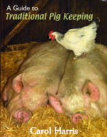 A Guide to Traditional Pig Keeping (Paperback)