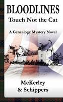 Bloodlines - Touch Not The Cat: A Genealogy Mystery Novel (Paperback)