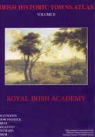 Irish Historic Towns Atlas Volume II: Maynooth, Downpatrick, Bray, Kilkenny, Fethard, Trim - Irish Historic Towns Atlas Bound Volume II (Hardback)