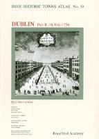 Dublin, part II, 1610 to 1756 - Irish Historic Towns Atlas 19