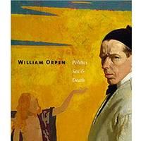 William Orpen: Politics Sex and Death (Paperback)