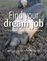 Find Your Dream Job: 52 Brilliant Little Ideas for Total Career Happiness (Paperback)