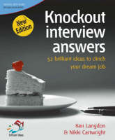 Knockout Interview Answers: 52 Brilliant Ideas to Clinch Your Dream Job - 52 Brilliant Ideas (Paperback)
