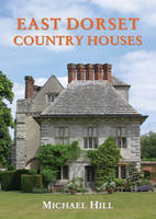 East Dorset Country Houses (Hardback)