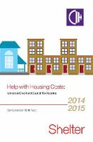 Help With Housing Costs: Universal Credit and Council Tax Rebates 2014-2015 (Paperback)