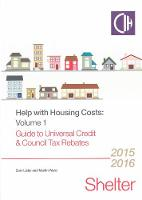 Help With Housing Costs Volume 1: Guide to Universal Credit and Council Tax Rebates 2015/16 (Paperback)