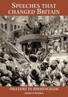 Speeches that changed Britain: Oratory in Birmingham (Paperback)