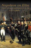 Napoleon on Elba: Diary of an Eyewitness to Exile (Hardback)