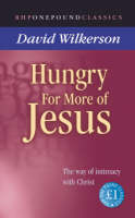 Hungry for More of Jesus: The Way of Intimacy with Christ - One Pound Classics (Paperback)