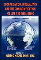 Globalisation, Inequalities and the Commodification of Life and Well-Being (Hardback)
