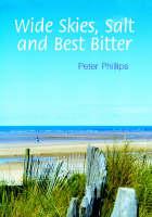 Wide Skies, Salt and Best Bitter (Paperback)