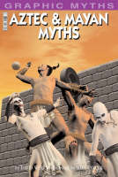 Aztec and Mayan Myths - Graphic Myths S. (Paperback)