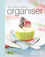 Cake Lover's Organiser 2012: from Squires Kitchen (Hardback)