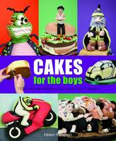 Cakes for the Boys: 13 Themed Cake Designs for Boys and Men of All Ages (Hardback)