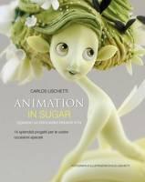 Animation in Sugar: Quando Lo Zucchero Prende Vita (Hardback)