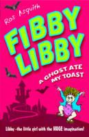 Fibby Libby: A Ghost Ate My Toast (Paperback)