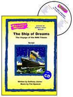 "The Ship of Dreams: Script and Score: The Voyage of the RMS ""Titanic"" - Educational Musicals S. (Spiral bound)"