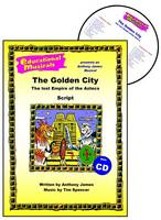 The Golden City: Script and Score: The Lost Empire of the Aztecs - Educational Musicals S. (Spiral bound)