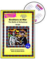 Gettysburg: Script and Score: Brothers at War - Educational Musicals S. (Spiral bound)