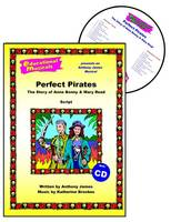 Perfect Pirates: Script and Score: The Story of Anne Bonny and Mary Read - Educational Musicals S. (Spiral bound)