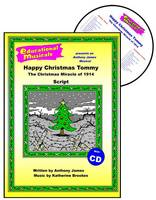 Happy Christmas Tommy: Script and Score: The Christmas Miracle of 1914 - Educational Musicals S. (Spiral bound)