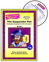 The Gunpowder Plot: Script and Score: Remember, Remember the 5th of November - Educational Musicals S. (Spiral bound)