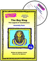 The Boy King - The Legend of Tutankhamun (Assembly Pack) - Educational Musicals - Assembly Pack S.