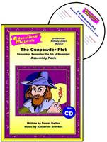 The Gunpowder Plot: Remember, Remember the 5th of November (Assembly Pack) - Educational Musicals - Assembly Pack S. (Spiral bound)