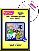 The Victorian Historian - History is Boring? (Assembly Pack) - Educational Musicals - Assembly Pack S. (Spiral bound)