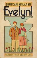 Evelyn!: Rhapsody for an Obsessive Love (Paperback)