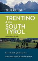 Blue Guide Trentino & the South Tyrol (Paperback)