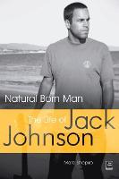 Natural Born Man: The Life of Jack Johnson (Paperback)