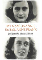 My Name is Anne, She Said, Anne Frank (Hardback)
