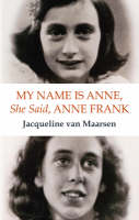 My Name is Anne, She Said, Anne Frank (Paperback)