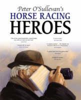Peter O'Sullevan's Horse Racing Heroes (Paperback)
