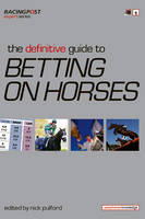 The Definitive Guide to Betting on Horses (Paperback)