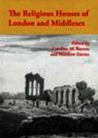 The Religious Houses of London and Middlesex (Hardback)