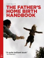 The Father's Home Birth Handbook (Paperback)