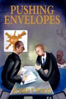 Pushing Envelopes - Moving Deckchairs Trilogy (Paperback)