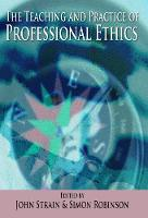 The Teaching and Practice of Professional Ethics (Paperback)